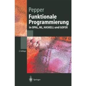 Funktionale Programmierung: In Opal, ML, Haskell Und Gofer (Springer-Lehrbuch)