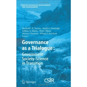 Governance as a Trialogue: Government-Society-Science in Transition (Water Resources Development and Management)