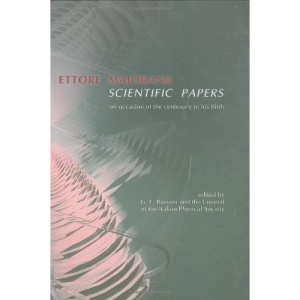 Ettore Majorana: Scientific Papers