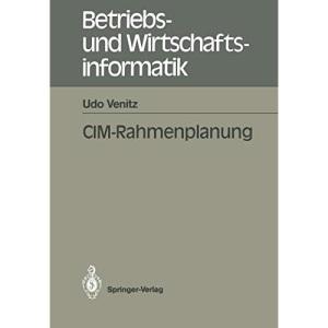 CIM-Rahmenplanung (Betriebs- und Wirtschaftsinformatik) (German Edition): 39