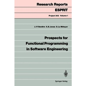 Prospects for Functional Programming in Software Engineering: 1 (Research Reports Esprit)