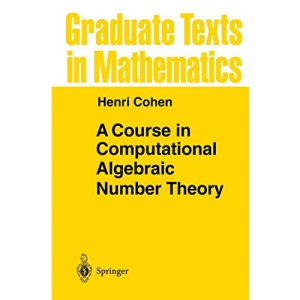 A Course in Computational Algebraic Number Theory (Graduate Texts in Mathematics)