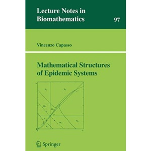 Mathematical Structures of Epidemic Systems (Lecture Notes in Biomathematics)