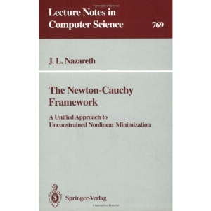 The Newton-Cauchy Framework: A Unified Approach to Unconstrained Nonlinear Minimization (Lecture Notes in Computer Science)