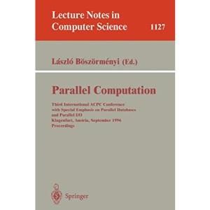 Parallel Computation: Third International ACPC Conference with Special Emphasis on Parallel Databases and Parallel I/O, Klagenfurt, Austria, ... 3rd (Lecture Notes in Computer Science)