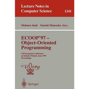 ECOOP '97 - Object-Oriented Programming: 11th European Conference, Jyväskylä, Finland, June 9 - 13, 1997, Proceedings: 11th European Conference, ... (Lecture Notes in Computer Science)