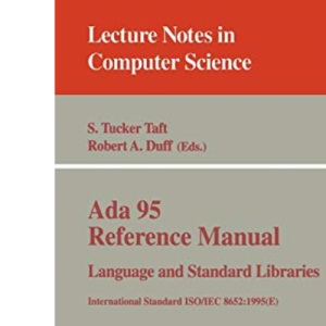 Ada 95 Reference Manual. Language and Standard Libraries: International Standard ISO/IEC 8652:1995 (E) (Lecture Notes in Computer Science)