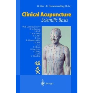 Clinical Acupuncture: Scientific Basis