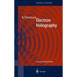 Electron Holography (Springer Series in Optical Sciences)