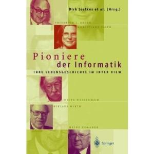 Pioniere Der Informatik: Ihre Lebensgeschichte Im Interview