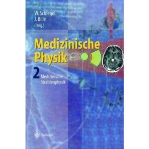 Medizinische Physik 2: Medizinische Strahlenphysik