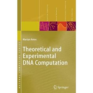Theoretical and Experimental DNA Computation (Natural Computing Series)