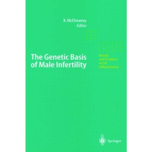 The Genetic Basis of Male Infertility: 28 (Results and Problems in Cell Differentiation)