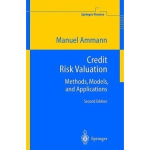 Credit Risk Valuation: Methods, Models, and Applications (Springer Finance)