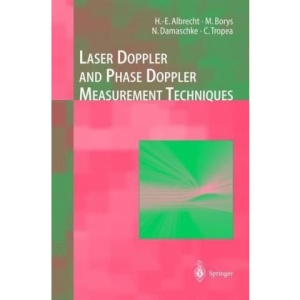 Laser Doppler and Phase Doppler Measurement Techniques (Experimental Fluid Mechanics)