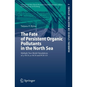 The Fate of Persistent Organic Pollutants in the North Sea: Multiple Year Model Simulations of g-HCH, a-HCH and PCB 153 (Hamburg Studies on Maritime Affairs)