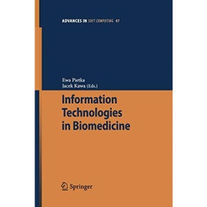 Information Technologies in Biomedicine (Advances in Intelligent and Soft Computing)