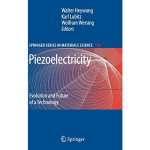 Piezoelectricity: Evolution and Future of a Technology (Springer Series in Materials Science)
