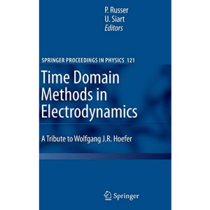 Time Domain Methods in Electrodynamics: A Tribute to Wolfgang J. R. Hoefer (Springer Proceedings in Physics): 121