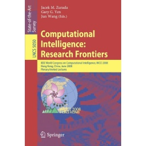 Computational Intelligence: Research Frontiers: IEEE World Congress on Computational Intelligence, WCCI 2008, Hong Kong, China, June 1-6, 2008, ... Computer Science and General Issues)