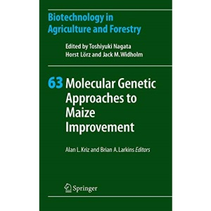 Molecular Genetic Approaches to Maize Improvement (Biotechnology in Agriculture and Forestry): 63