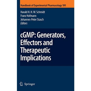 cGMP: Generators, Effectors and Therapeutic Implications: Preliminary Entry 2000 (Handbook of Experimental Pharmacology)