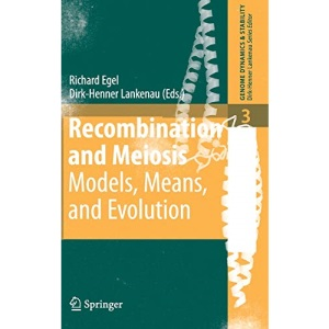 Recombination and Meiosis: Models, Means, and Evolution (Genome Dynamics and Stability): 3