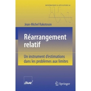 Rearrangement Relatif: Un Instrument D'Estimations Dans les Problemes Aux Limites: Un instrument d'estimations dans les problèmes aux limites (Mathematiques & Applications)
