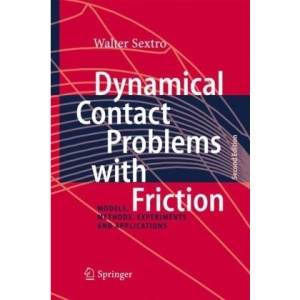 Dynamical Contact Problems with Friction: Models, Methods, Experiments and Applications