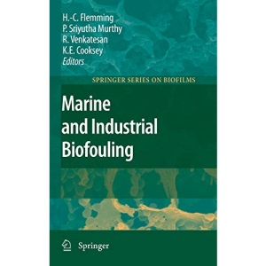Marine and Industrial Biofouling (Springer Series on Biofilms): 4