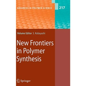 New Frontiers in Polymer Synthesis (Advances in Polymer Science)