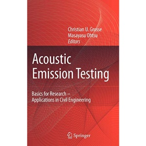Acoustic Emission Testing: Basics for Research - Applications in Civil Engineering