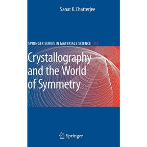 Crystallography and the World of Symmetry (Springer Series in Materials Science)