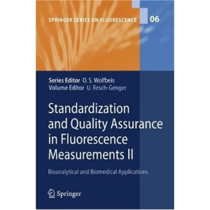 Standardization and Quality Assurance in Fluorescence Measurements II: Bioanalytical and Biomedical Applications: v. 2 (Springer Series on Fluorescence)