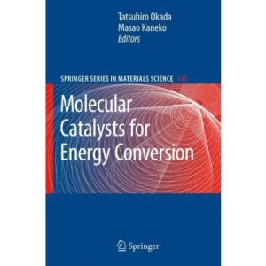 Molecular Catalysts for Energy Conversion (Springer Series in Materials Science)