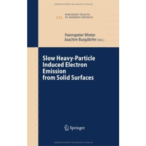 Slow Heavy-Particle Induced Electron Emission from Solid Surfaces (Springer Tracts in Modern Physics)