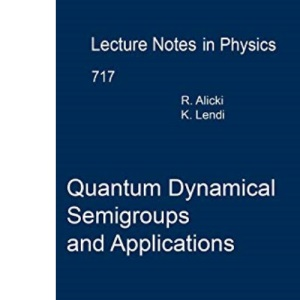 Quantum Dynamical Semigroups and Applications (Lecture Notes in Physics): 717