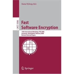 Fast Software Encryption: 15th International Workshop, FSE 2008, Lausanne, Switzerland, February 10-13, 2008, Revised Selected Papers (Lecture Notes in Computer Science / Security and Cryptology)