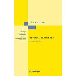 Optimal Transport (Grundlehren Der Mathematischen Wissenschaften): Old and New: 338