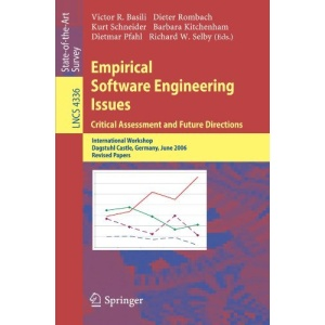Empirical Software Engineering Issues. Critical Assessment and Future Directions: International Workshop, Dagstuhl Castle, Germany, June 26-30, 2006, ... / Programming and Software Engineering)