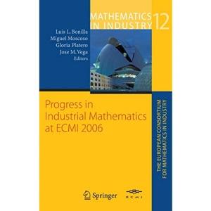 Progress in Industrial Mathematics at  ECMI 2006 (Mathematics in Industry / The European Consortium for Mathematics in Industry)