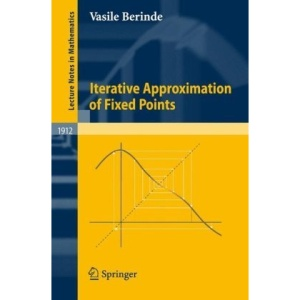 Iterative Approximation of Fixed Points (Lecture Notes in Mathematics)