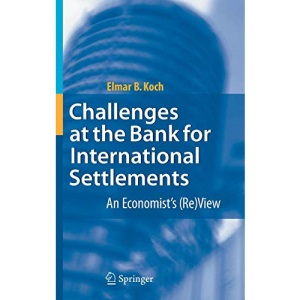Challenges at the Bank for International Settlements: An Economist's (Re)View