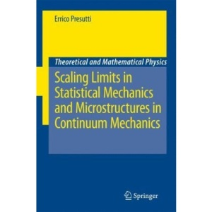 Scaling Limits in Statistical Mechanics and Microstructures in Continuum Mechanics (Theoretical and Mathematical Physics)