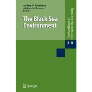 The Black Sea Environment: 5 (The Handbook of Environmental Chemistry / Water Pollution)