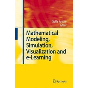 Mathematical Modeling, Simulation, Visualization and e-Learning: Proceedings of an International Workshop held at Rockefeller Foundation' s Bellagio ... Conference Center, Milan, Nov. 20-26, 2006
