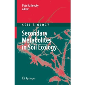 Secondary Metabolites in Soil Ecology (Soil Biology)