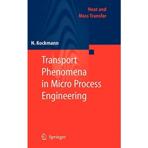 Transport Phenomena in Micro Process Engineering (Heat and Mass Transfer)