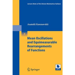 Mean Oscillations and Equimeasurable Rearrangements of Functions (Lecture Notes of the Unione Matematica Italiana)