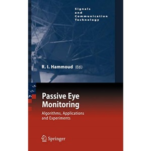 Passive Eye Monitoring: Algorithms, Applications and Experiments (Signals and Communication Technology)